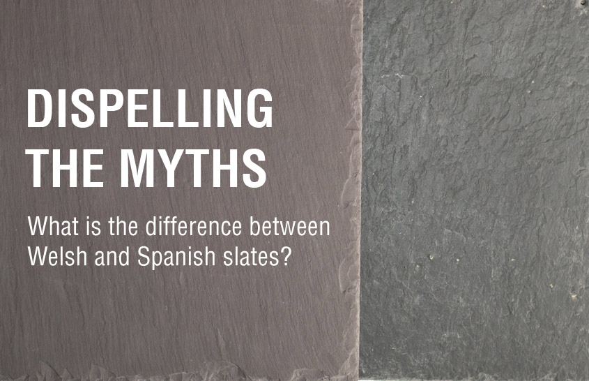 Dispelling The Myths Welsh And Spanish Slates Compared